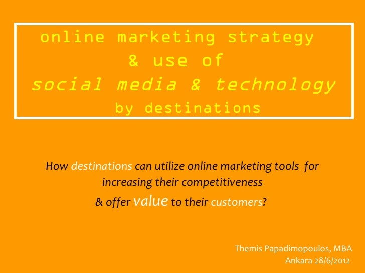 online marketing strategy        & use ofsocial media & technology              by destinations How destinations can utili...