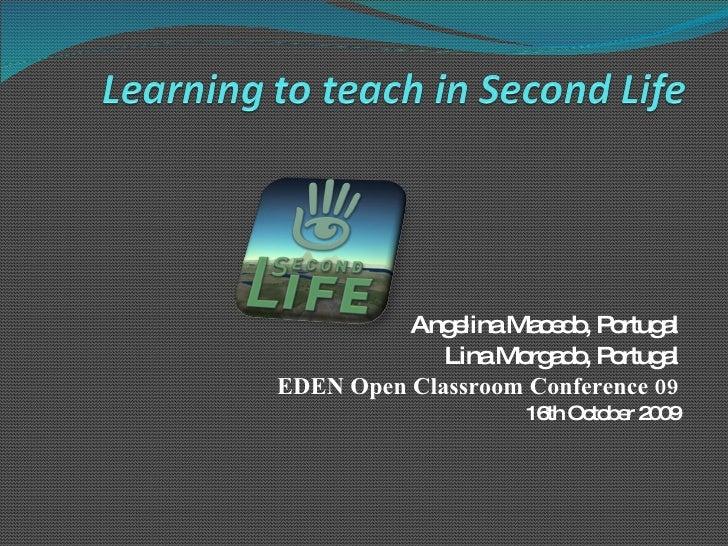 Angelina Macedo, Portugal Lina Morgado, Portugal EDEN Open Classroom Conference 09 16th October 2009