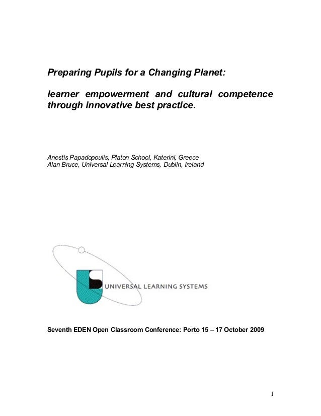 Preparing Pupils for a Changing Planet:learner empowerment and cultural competencethrough innovative best practice.Anestis...