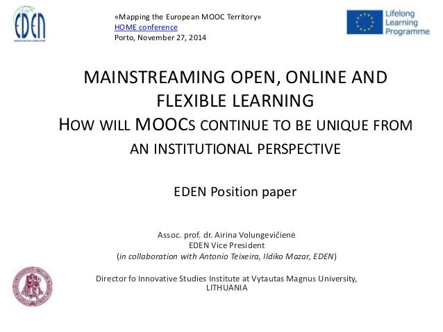 «Mapping the European MOOC Territory»  HOME conference  Porto, November 27, 2014  MAINSTREAMING OPEN, ONLINE AND  FLEXIBLE...