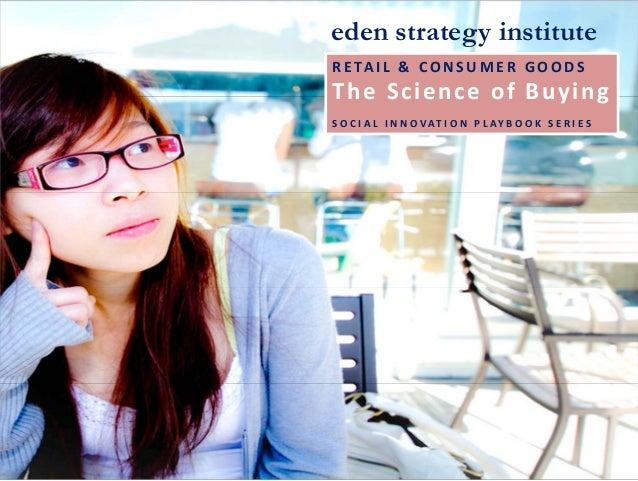eden strategy instituteR E TA I L  &  C O N S U M E R  G O O D STheScienceofBuyingS O C I A L  I N N O VAT I O N  ...