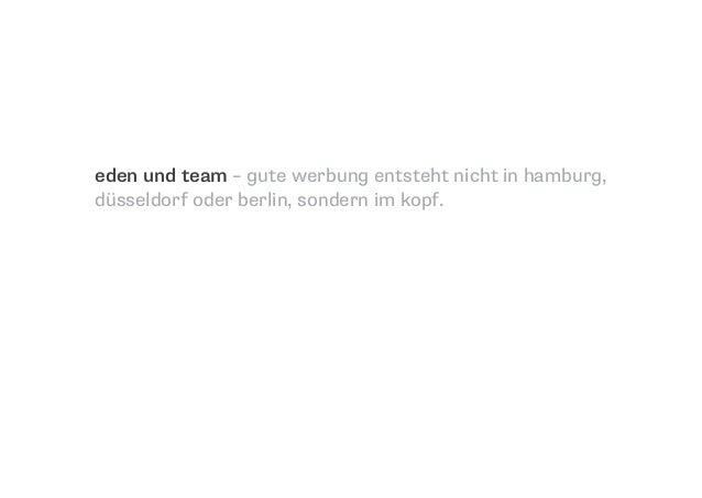 eden und team – gute werbung entsteht nicht in hamburg, düsseldorf oder berlin, sondern im kopf.