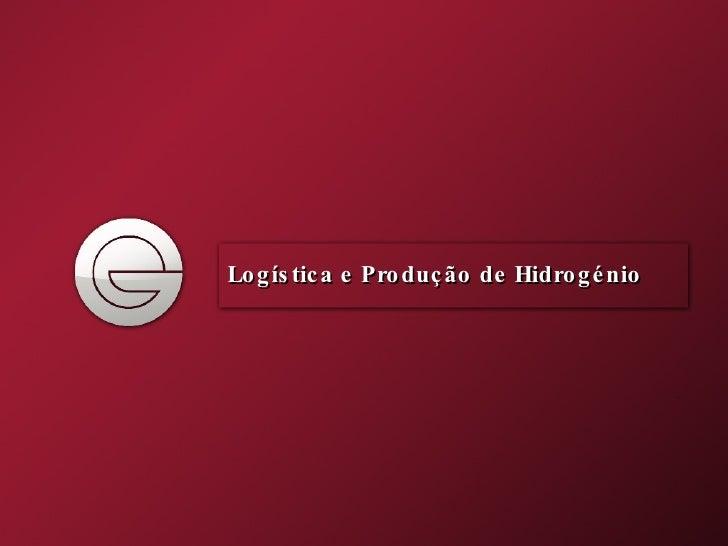 25 de Novembro de 2008 Agroenergia - Carlos Pinho Logística e Produção de Hidrogénio