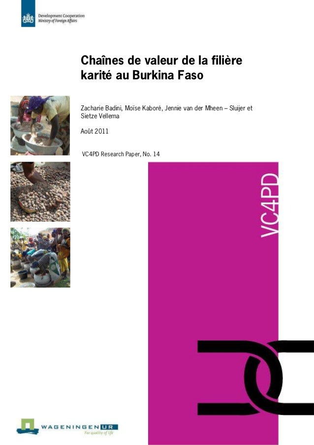 Chaînes de valeur de la filièrekarité au Burkina FasoZacharie Badini, Moïse Kaboré, Jennie van der Mheen – Sluijer etSietz...