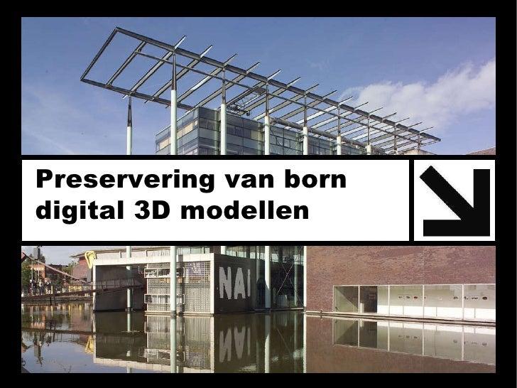 Preservering van born  digital 3D modellen