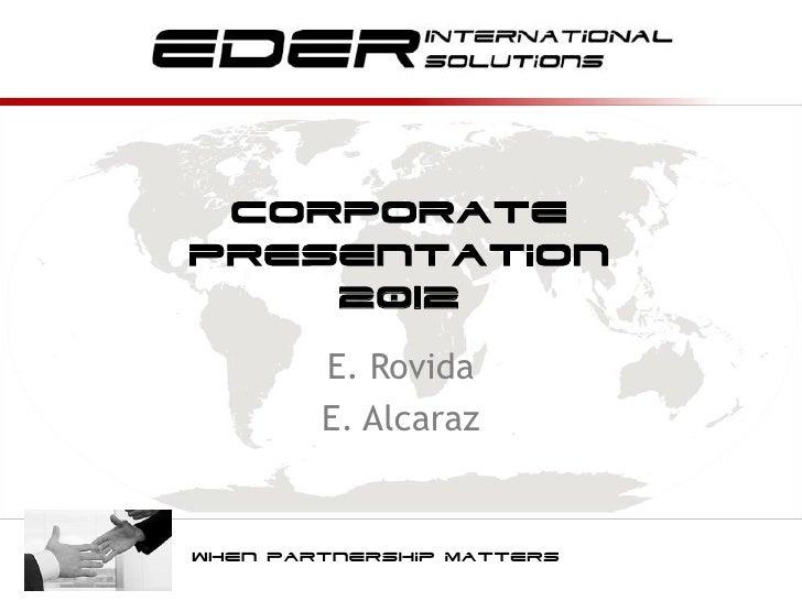 Corporate             presentation                 2012                     E. Rovida                         When        ...