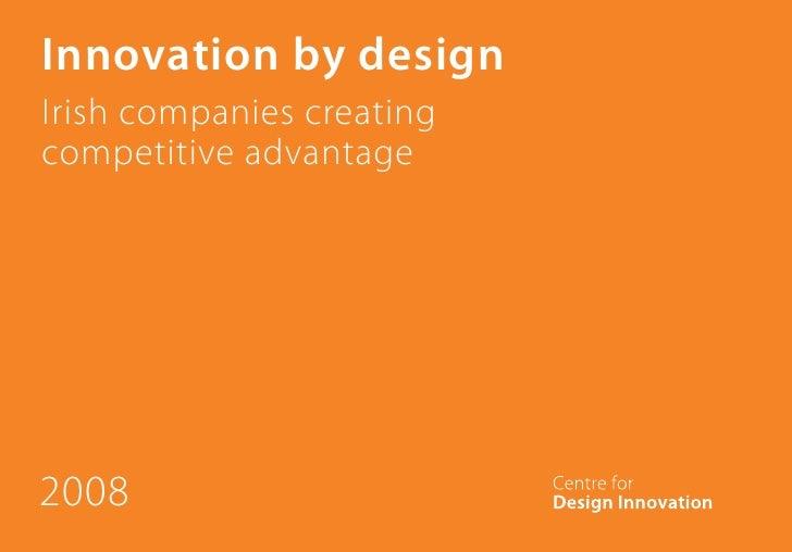 Innovation by design Irish companies creating competitive advantage     2008