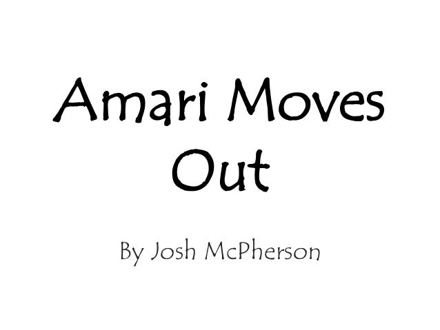 Amari Moves Out By Josh McPherson