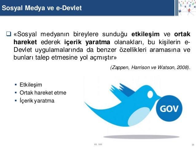 Sosyal Medya ve e-Devlet  «Sosyal medyanın bireylere sunduğu etkileşim ve ortak   hareket ederek içerik yaratma olanaklar...
