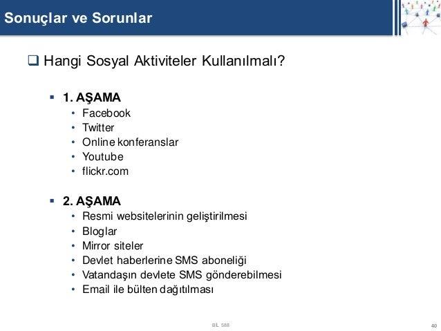 Sonuçlar ve Sorunlar    Hangi Sosyal Aktiviteler Kullanılmalı?       1. AŞAMA         •   Facebook         •   Twitter  ...