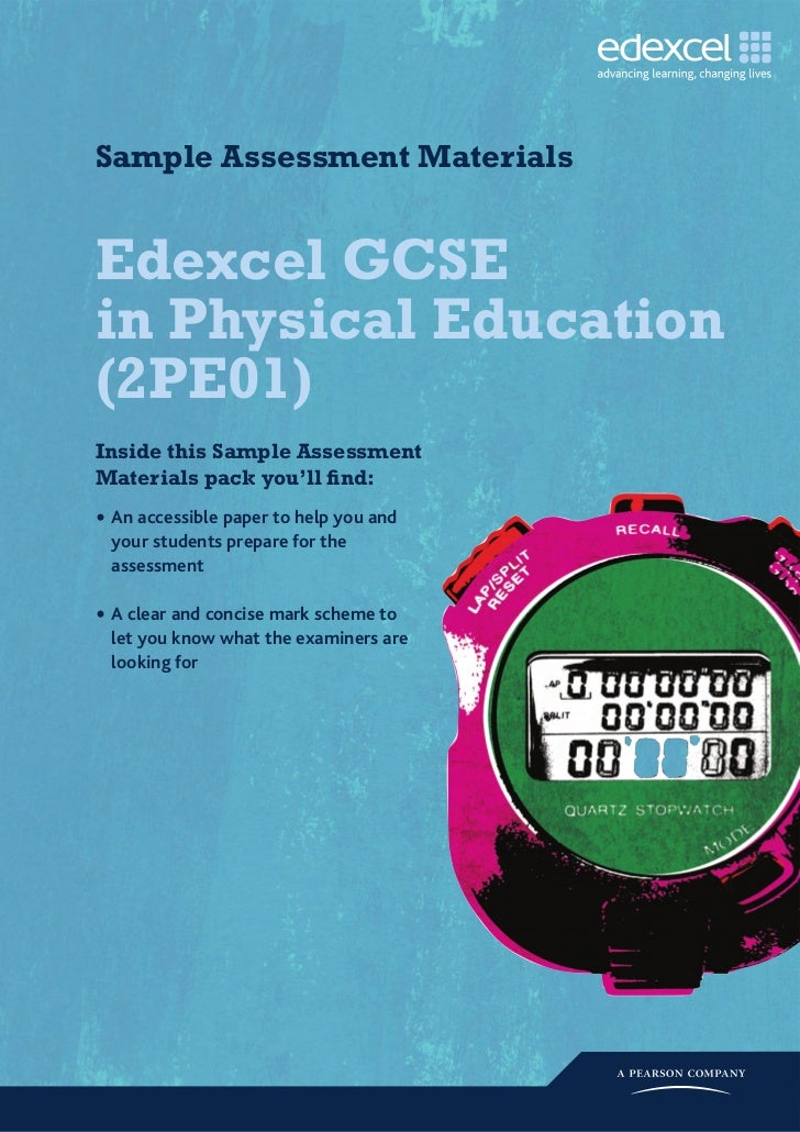 Sample Assessment MaterialsEdexcel GCSEin Physical Education(2PE01)Inside this Sample AssessmentMaterials pack you'll find...