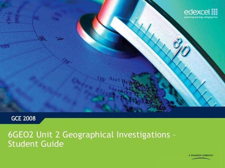 6GEO2 Unit 2 Geographical Investigations –Student Guide