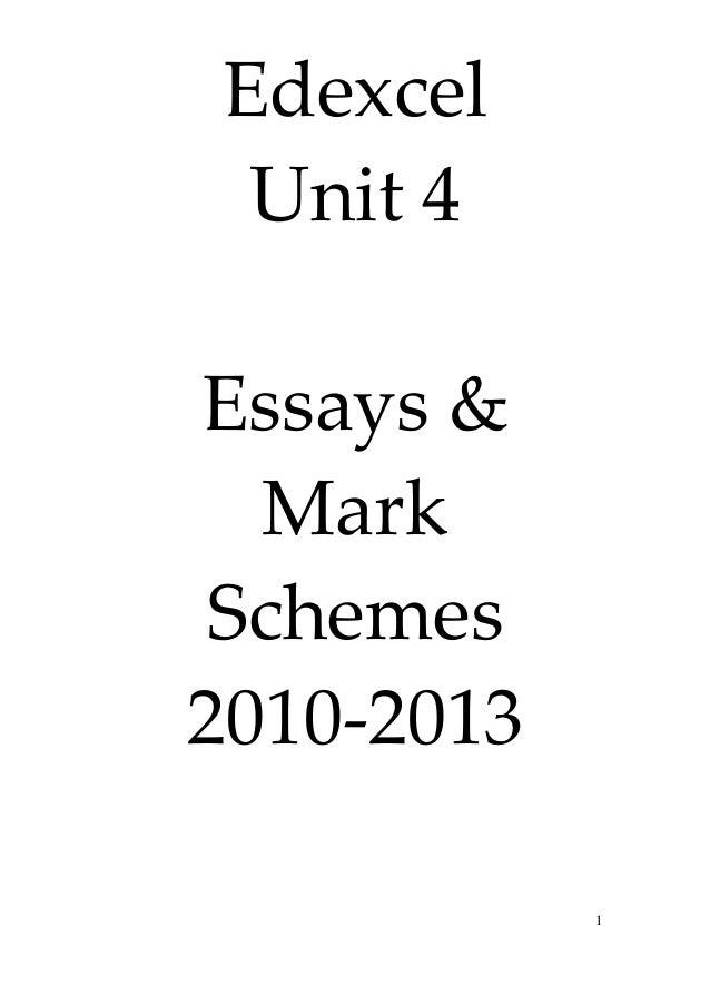 1 Edexcel Unit 4 Essays & Mark Schemes 2010-2013