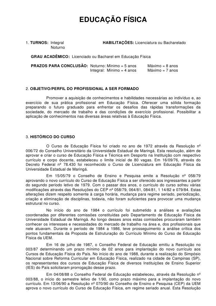 EDUCAÇÃO FÍSICA   1. TURNOS: Integral                       HABILITAÇÕES: Licenciatura ou Bacharelado            Noturno  ...