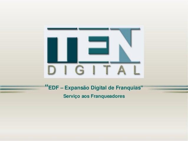 """""""EDF –Expansão Digital de Franquias"""" Serviço aos Franqueadores"""