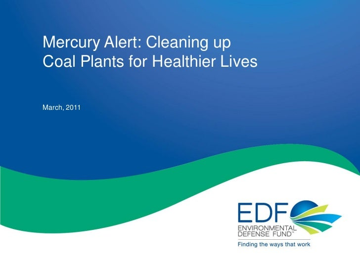 Mercury Alert: Cleaning upCoal Plants for Healthier LivesMarch, 2011                                  1