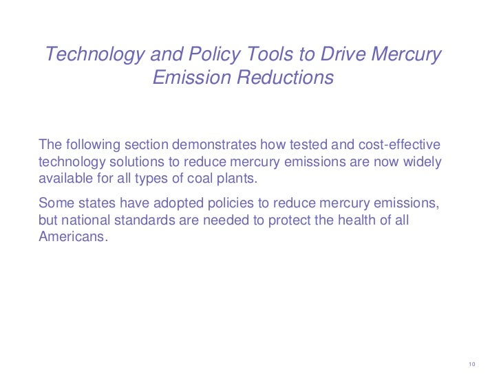 Technology and Policy Tools to Drive Mercury           Emission ReductionsThe following section demonstrates how tested an...