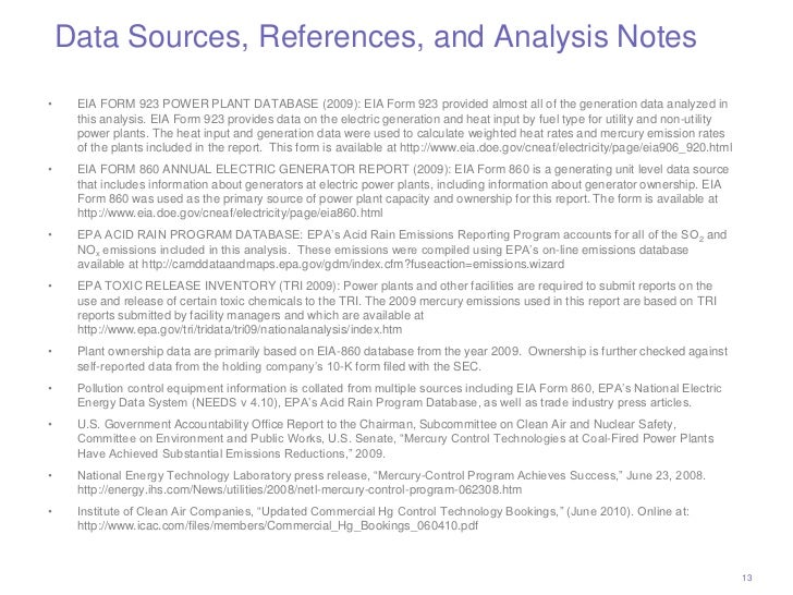 Data Sources, References, and Analysis Notes•    EIA FORM 923 POWER PLANT DATABASE (2009): EIA Form 923 provided almost al...