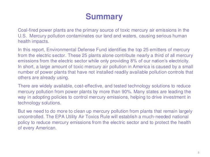 SummaryCoal-fired power plants are the primary source of toxic mercury air emissions in theU.S. Mercury pollution contamin...