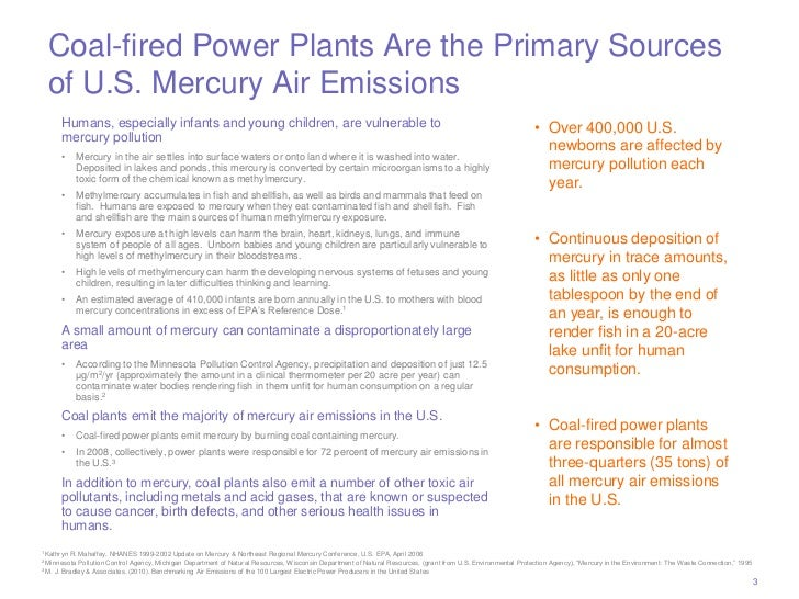 Coal-fired Power Plants Are the Primary Sources    of U.S. Mercury Air Emissions         Humans, especially infants and yo...