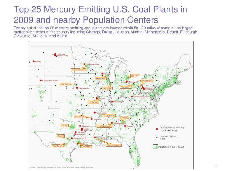 Top 25 Mercury Emitting U.S. Coal Plants in2009 and nearby Population CentersTwenty out of the top 25 mercury emitting coa...