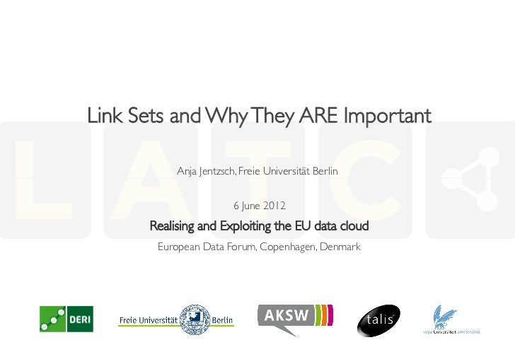 Link Sets and Why They ARE Important           Anja Jentzsch, Freie Universität Berlin                         6 June 20...