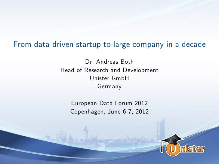 From data-driven startup to large company in a decade                    Dr. Andreas Both            Head of Research and ...