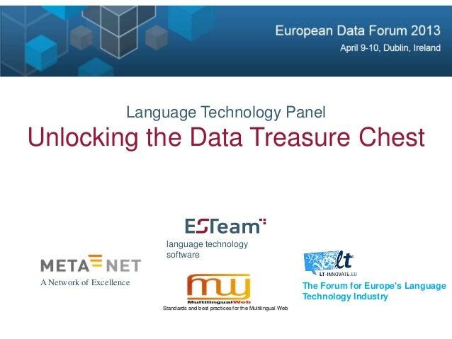 Language Technology PanelUnlocking the Data Treasure ChestThe Forum for Europes LanguageTechnology Industrylanguage techno...