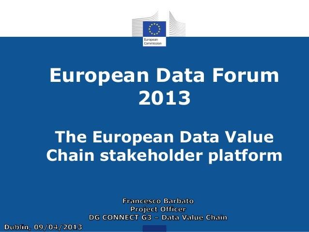 European Data Forum2013The European Data ValueChain stakeholder platform