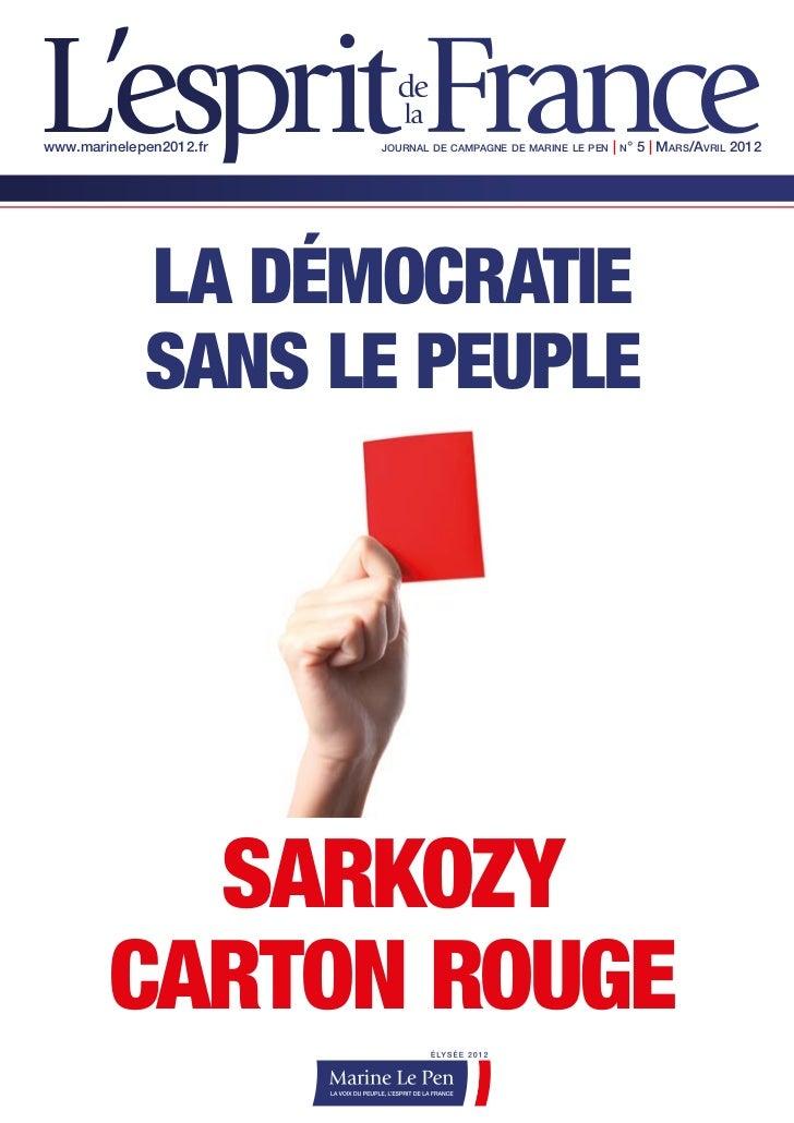 www.marinelepen2012.fr   journal de campagne de marine le pen   | n° 5 | mars/avril 2012             la démocratie        ...