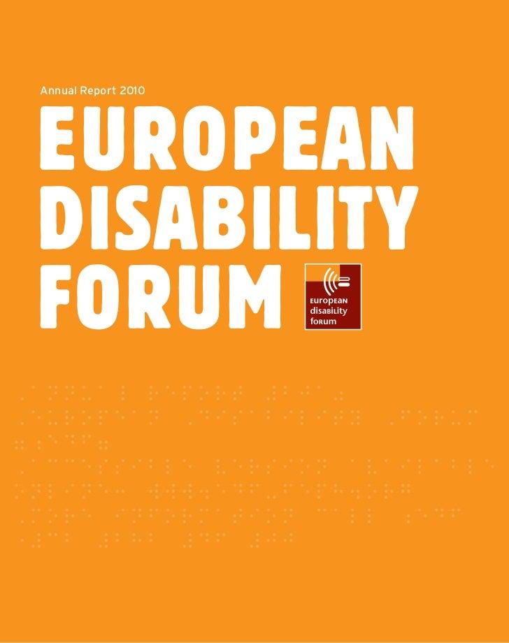 Annual Report 2010EUROPEANDISABILITYFORUM                     European Disability Forum | Annual Report 2010 - 1