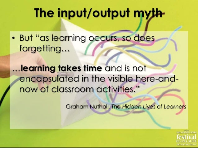 "• But ""as learning occurs, so doesforgetting……learning takes time and is notencapsulated in the visible here-and-now of cl..."