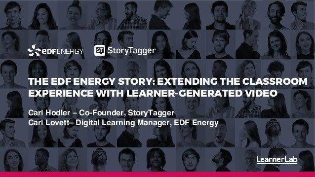 18th January 2019 Cheryl Clemons cheryl@learnerlab.com 07968 972917 THE EDF ENERGY STORY: EXTENDING THE CLASSROOM EXPERIEN...