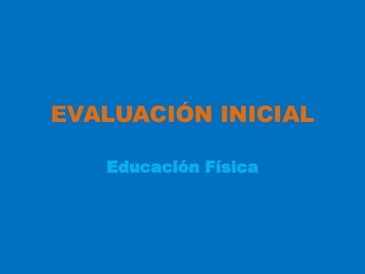 EVALUACIÓN INICIAL   Educación Física