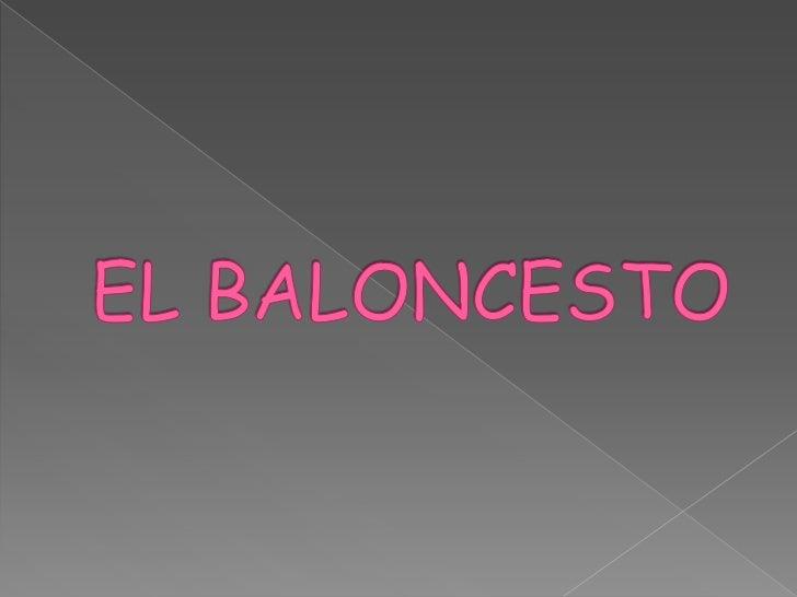 EL BALONCESTO<br />