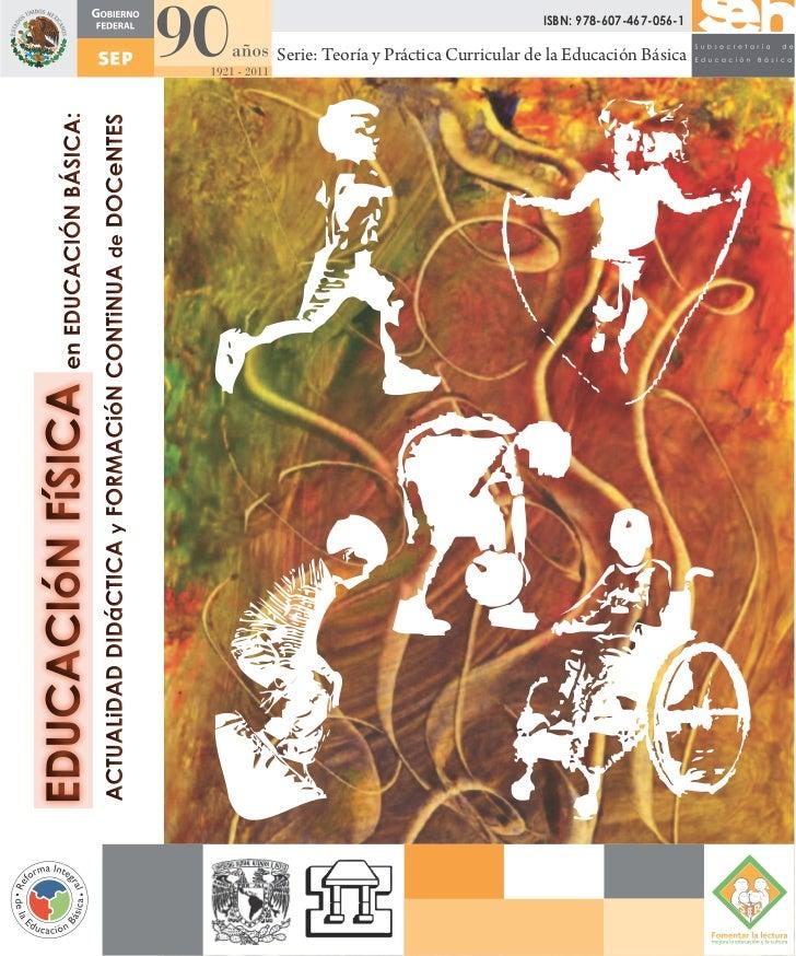 ISBN: 978-607-467-056-1Serie: Teoría y Práctica Curricular de la Educación Básica