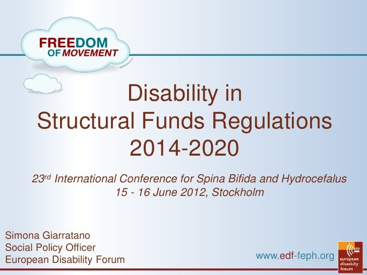 Disability in      Structural Funds Regulations               2014-2020     23rd International Conference for Spina Bifida...