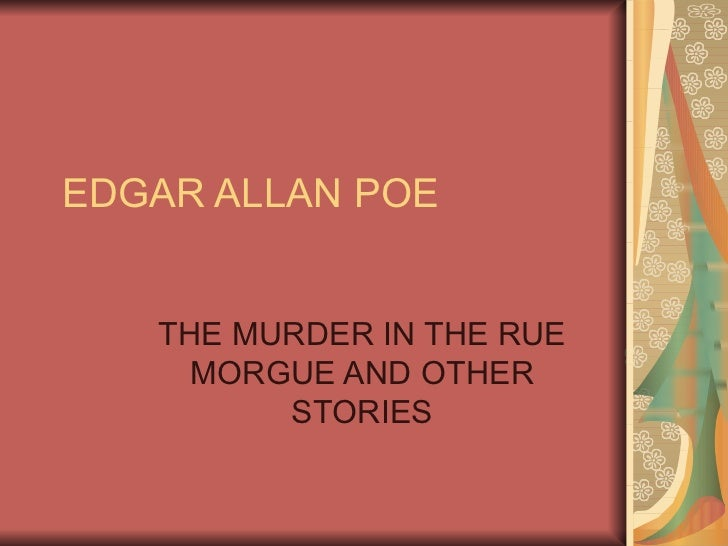 EDGAR ALLAN POE THE MURDER IN THE RUE MORGUE AND OTHER STORIES