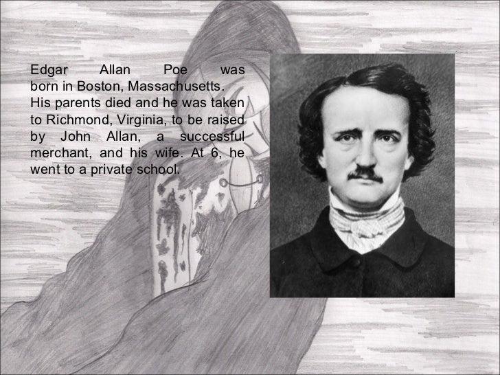 a description of edgar allan poe born in boston massachusetts Poe returning to boston, boston, ma 11k 5:00 pm born in boston in 1809, poe ranks among the installing my sculpture of edgar allan poe in boston, ma.