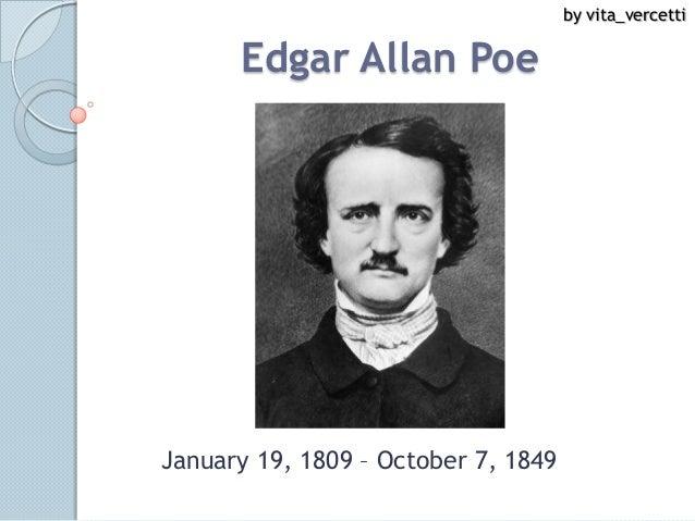 by vita_vercetti      Edgar Allan PoeJanuary 19, 1809 – October 7, 1849