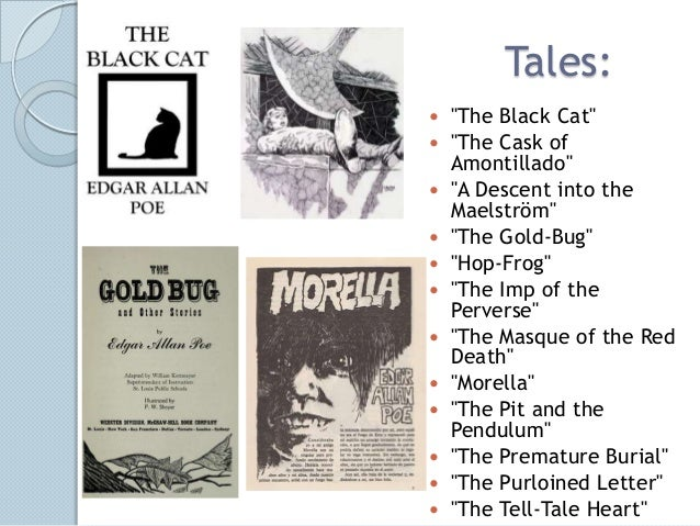 """Tales:   """"The Black Cat""""   """"The Cask of    Amontillado""""   """"A Descent into the    Maelström""""   """"The Gold-Bug""""   """"Hop-F..."""