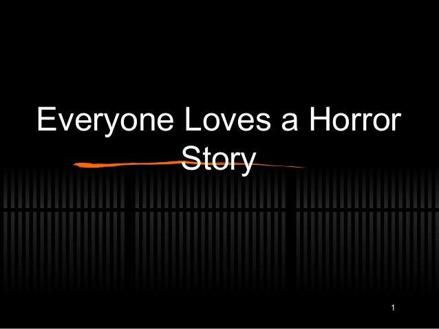 1 Everyone Loves a Horror Story