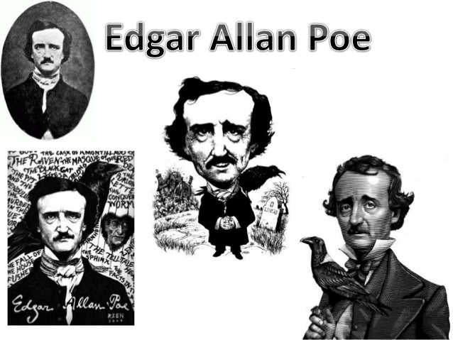Edgar Allan Poe • After the first section, what are your impressions of Poe? • Anything shock you about Poe's childhood? •...
