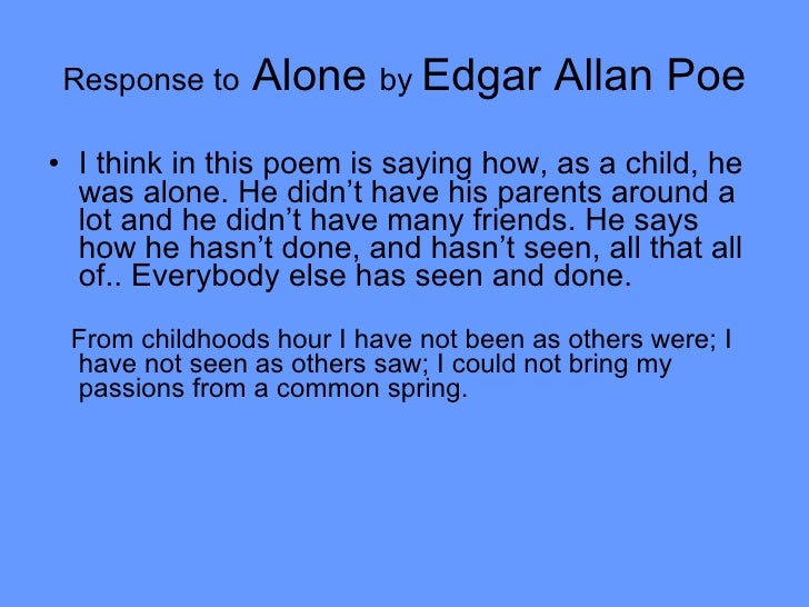 analysis alone by edgar poe Alone by edgar allan poe essay, buy custom alone by edgar allan poe essay paper cheap, alone by edgar allan poe essay paper sample, alone by edgar allan poe essay sample service online.
