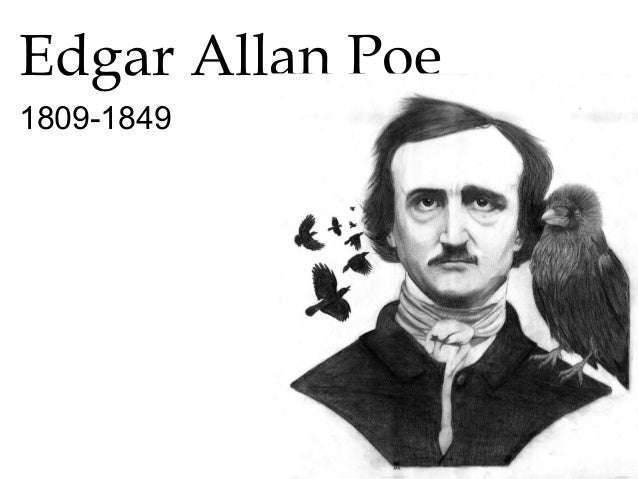 the relation of edgar alan poes work and life Edgar allan poe faith , man , wise , happy , think , humanity were i called on to define, very briefly, the term art, i should call it 'the reproduction of what the senses perceive in nature through the veil of the soul.