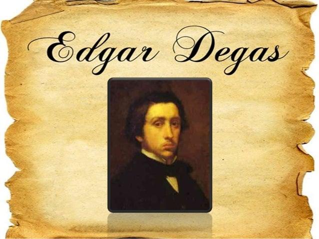 Quem foi? Edgar Hilaire Germain de Gas, popularmente conhecido apenas por Edgar Degas, foi um importante pintor, escultor ...