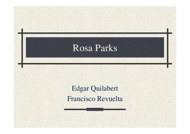 Rosa Parks  Edgar Quilabert Francisco Revuelta