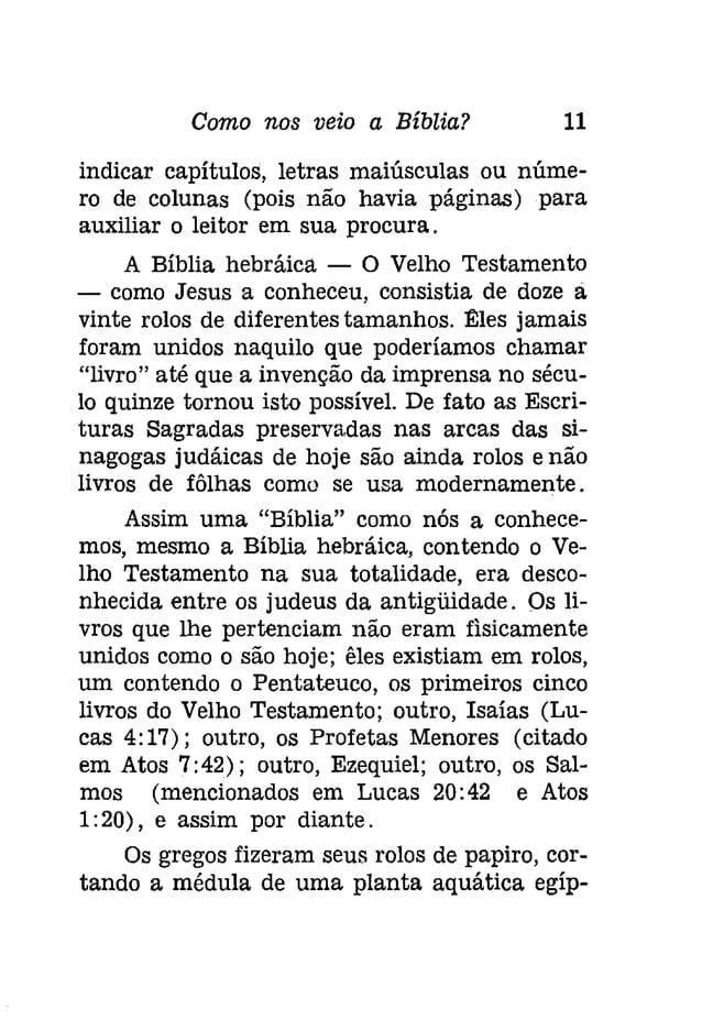 Como nos veio a Bíblia? 13  cialmente quando necessitamos encontrar referências  em Eclesiastes ou Habacuc. Mas não  deve...