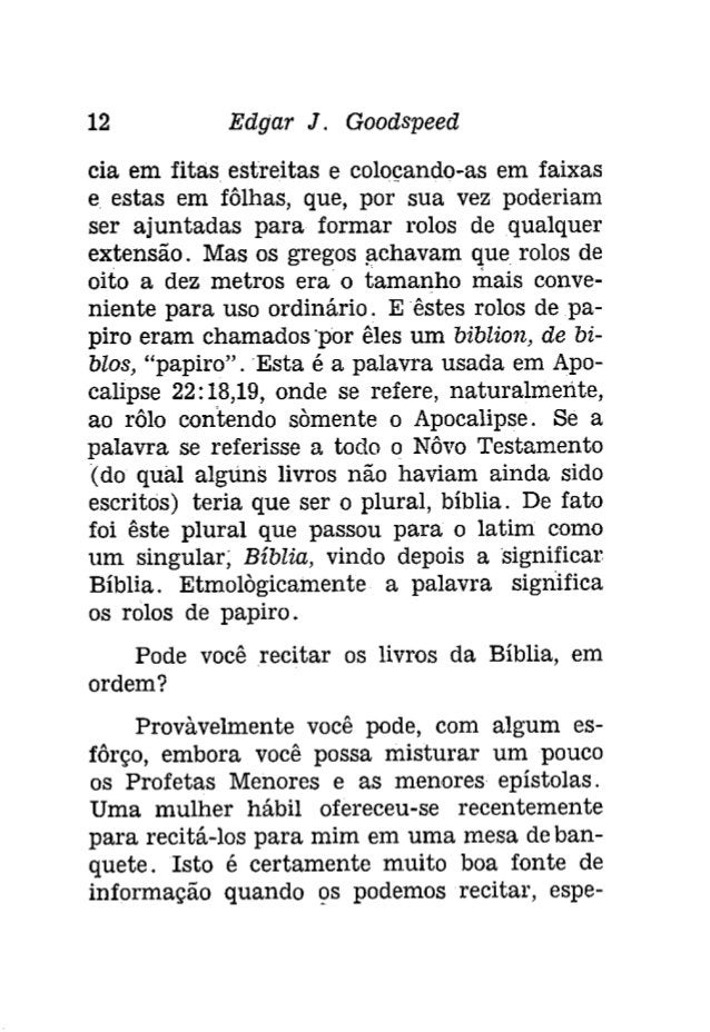 14 Edgar J. Gootispeeâ  Na Igreja Primitiva as escrituras judáicas  eram conhecidas, não em hebráico, mas numa  tradução g...