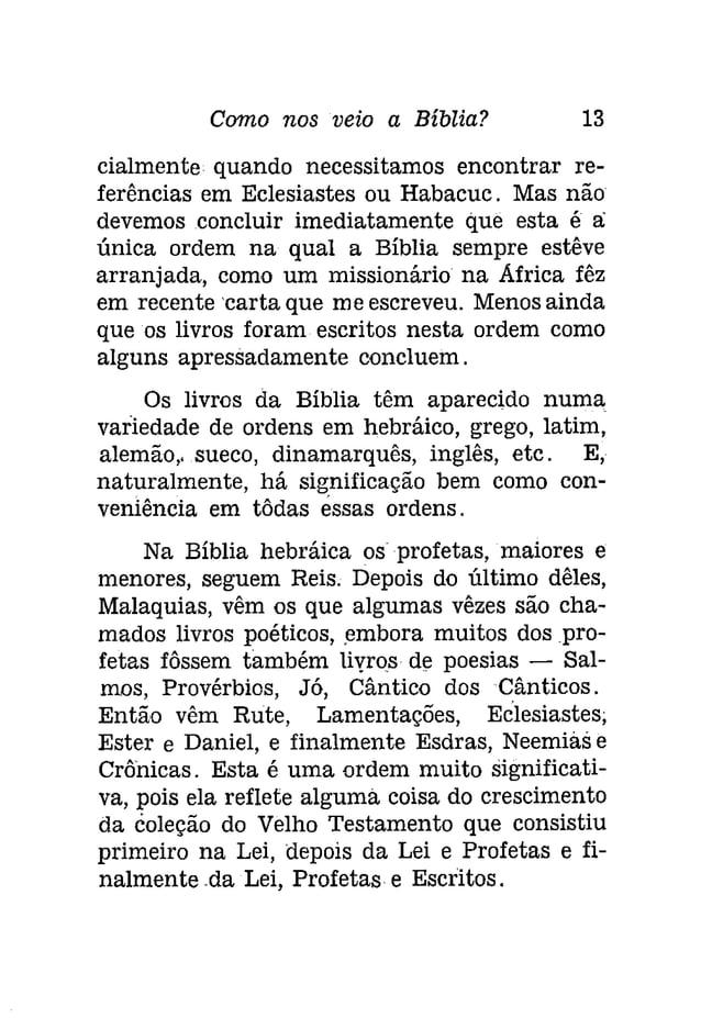 Como nos veio a Bíblia? 15  cos, e assim por diante. Os mais velhos manuscritos  da Bíblia grega, que vêm do quarto  e qu...